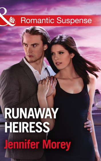Runaway Heiress (Mills & Boon Romantic Suspense) (Cold Case Detectives, Book 5) ebook by Jennifer Morey