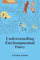 Understanding Environmental Policy ebook by Steven Cohen