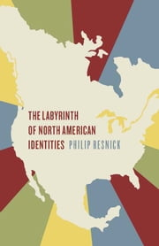 The Labyrinth of North American Identities ebook by Philip  Resnick