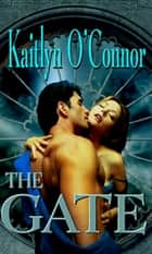 The Gate ebook by Kaitlyn O'Connor