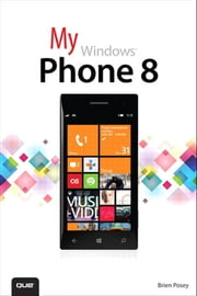 My Windows Phone 8 ebook by Brien Posey