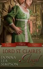 Lord St. Claire's Angel ebook by Donna Lea Simpson