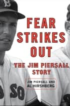 Fear Strikes Out - The Jim Piersall Story ebook by Jim Piersall, Al Hirshberg