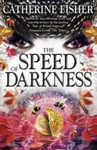 Obsidian Mirror: 04: The Speed of Darkness ebook by Catherine Fisher