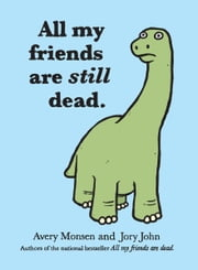 All My Friends Are Still Dead ebook by Jory John,Avery Monsen