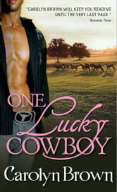 One Lucky Cowboy ebook by Carolyn Brown