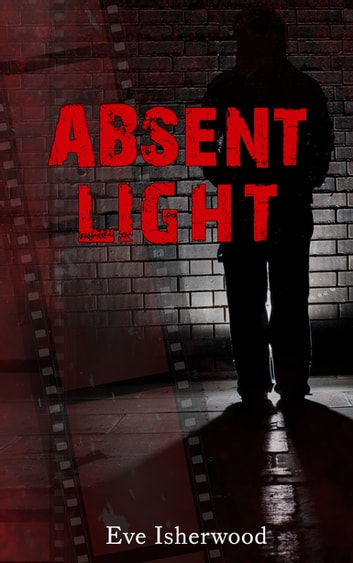 Absent Light ebook by Eve Isherwood