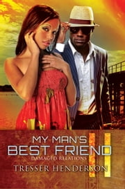 My Man's Best Friend II: Damaged Relations ebook by Tresser Henderson