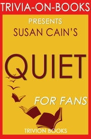 Quiet by Susan Cain (Trivia-On-Books) ebook by Trivion Books