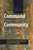 From Command to Community ebook by Nicholas V. Longo,Cynthia M. Gibson