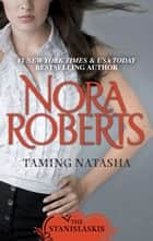 Taming Natasha ebook by Nora Roberts