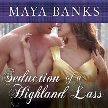 Seduction of a Highland Lass audiobook by Maya Banks