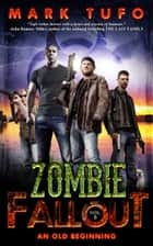 Zombie Fallout 8 - An Old Beginning ebook by Mark Tufo
