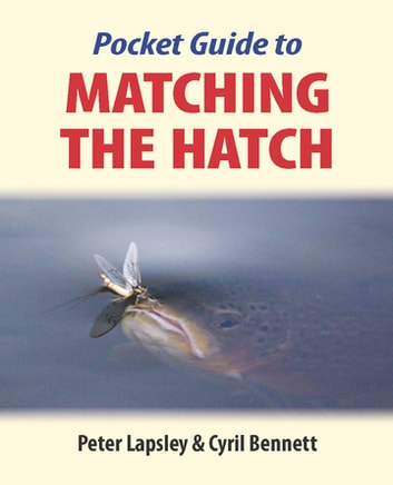 The Pocket Guide to Matching the Hatch ebook by Peter Lapsley,Dr Cyril Bennett