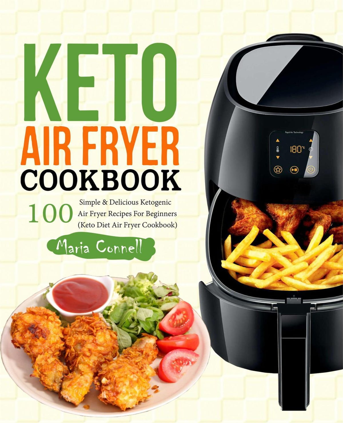 Keto Air Fryer Cookbook: 100 Simple & Delicious Ketogenic