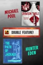 Crimson Smile / The Path of Jackals - A P.I. Tales Double Feature ebook by Michael Pool, Hunter Eden