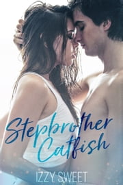 Stepbrother Catfish ebook by Izzy Sweet