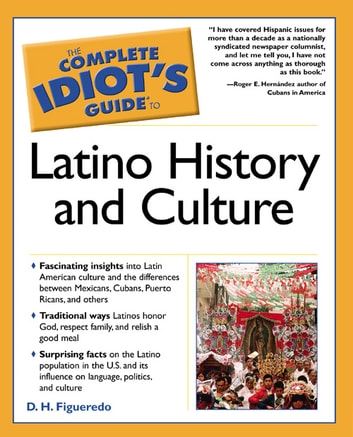 The Complete Idiots Guide To Latino History And Culture Ebook By