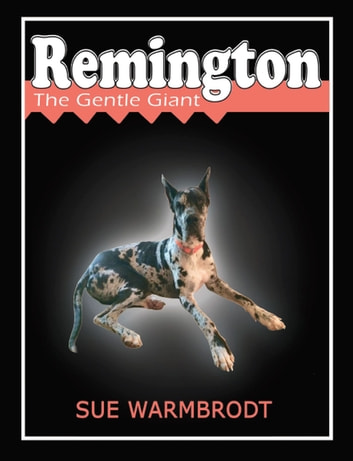 Remington - The Gentle Giant ebook by Sue Warmbrodt