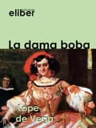La dama boba ebook by Lope De  Vega
