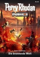 Perry Rhodan Neo 65: Die brennende Welt - Staffel: Epetran 5 von 12 ebook by Andrea Bottlinger