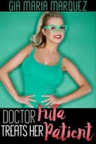 Doctor Futa Treats Her Patient ebook by Gia Maria Marquez