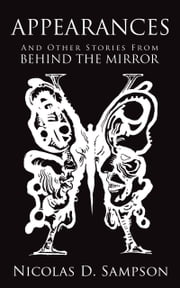 APPEARANCES - And Other Stories From BEHIND THE MIRROR ebook by Nicolas D. Sampson