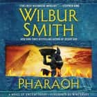 Pharaoh - A Novel of Ancient Egypt audiobook by Wilbur Smith