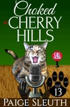 Choked in Cherry Hills ebook by Paige Sleuth