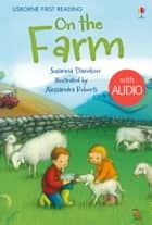 On the Farm: Usborne First Reading: Level One ebook by Anna Milbourne, Alessandra Roberti