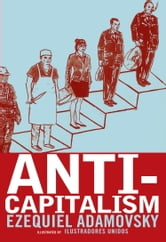 Anti-Capitalism ebook by Ezequiel Adamovsky