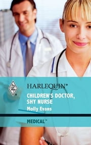 Children's Doctor, Shy Nurse ebook by Molly Evans