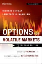 Options for Volatile Markets - Managing Volatility and Protecting Against Catastrophic Risk ebook by Richard Lehman, Lawrence G. McMillan
