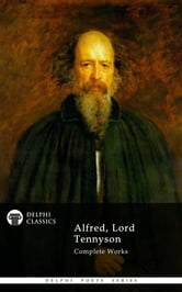 Complete Works of Alfred, Lord Tennyson (Delphi Poets Series) ebook by Alfred, Lord Tennyson