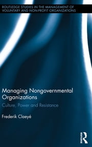 Managing Nongovernmental Organizations - Culture, Power and Resistance ebook by Frederik Claeyé