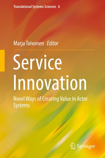 Service Innovation - Novel Ways of Creating Value in Actor Systems ebook by