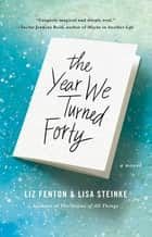 The Year We Turned Forty eBook von Liz Fenton,Lisa Steinke