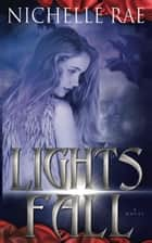 Lights Fall ebook by Nichelle Rae