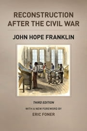 Reconstruction after the Civil War, Third Edition ebook by John Hope Franklin,Eric Foner,Michael W. Fitzgerald