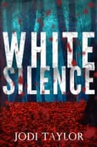 White Silence ebook by Jodi Taylor