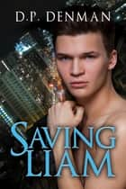 Saving Liam ebook by DP Denman