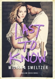 Last To Know ebook by Micalea Smeltzer