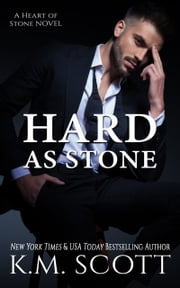 Hard As Stone - Heart of Stone Series #8 ebook by K.M. Scott