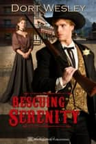 Rescuing Serenity ebook by Dort Wesley