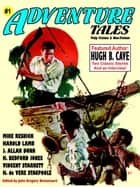 Adventure Tales #1 - Classic Pulp Fiction ebook by John Gregory Betancourt, Hugh B. Cave