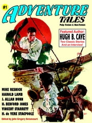 Adventure Tales #1 - Classic Pulp Fiction ebook by John Gregory Betancourt,Hugh B. Cave