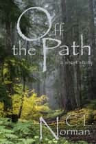Off The Path ebook by C. L. Norman