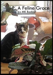 A Feline Grace ebook by MK Bashlor