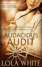 Audacious Audit ebook by Lola White