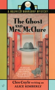 The Ghost and Mrs. McClure ebook by Alice Kimberly, Cleo Coyle